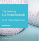 The Evolving SLS Production Cycle - free white paper download