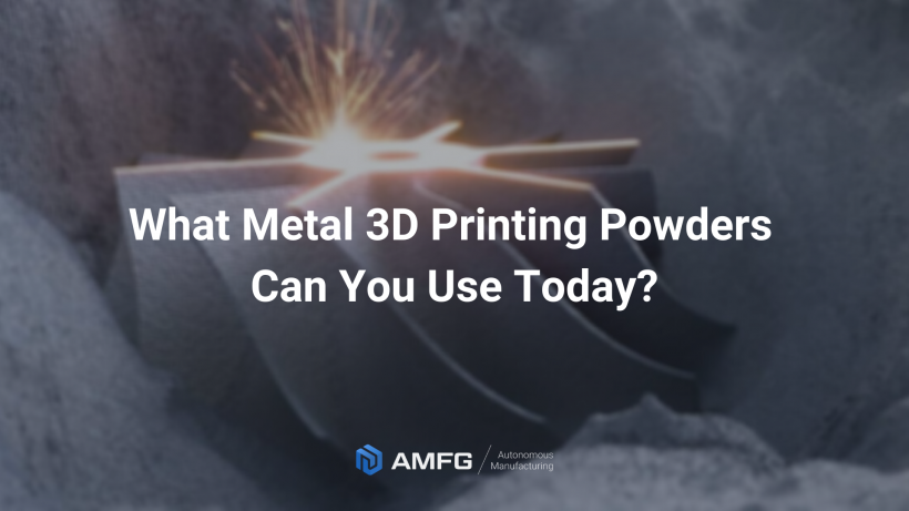What Metal 3D Printing Powders Can You Use Today
