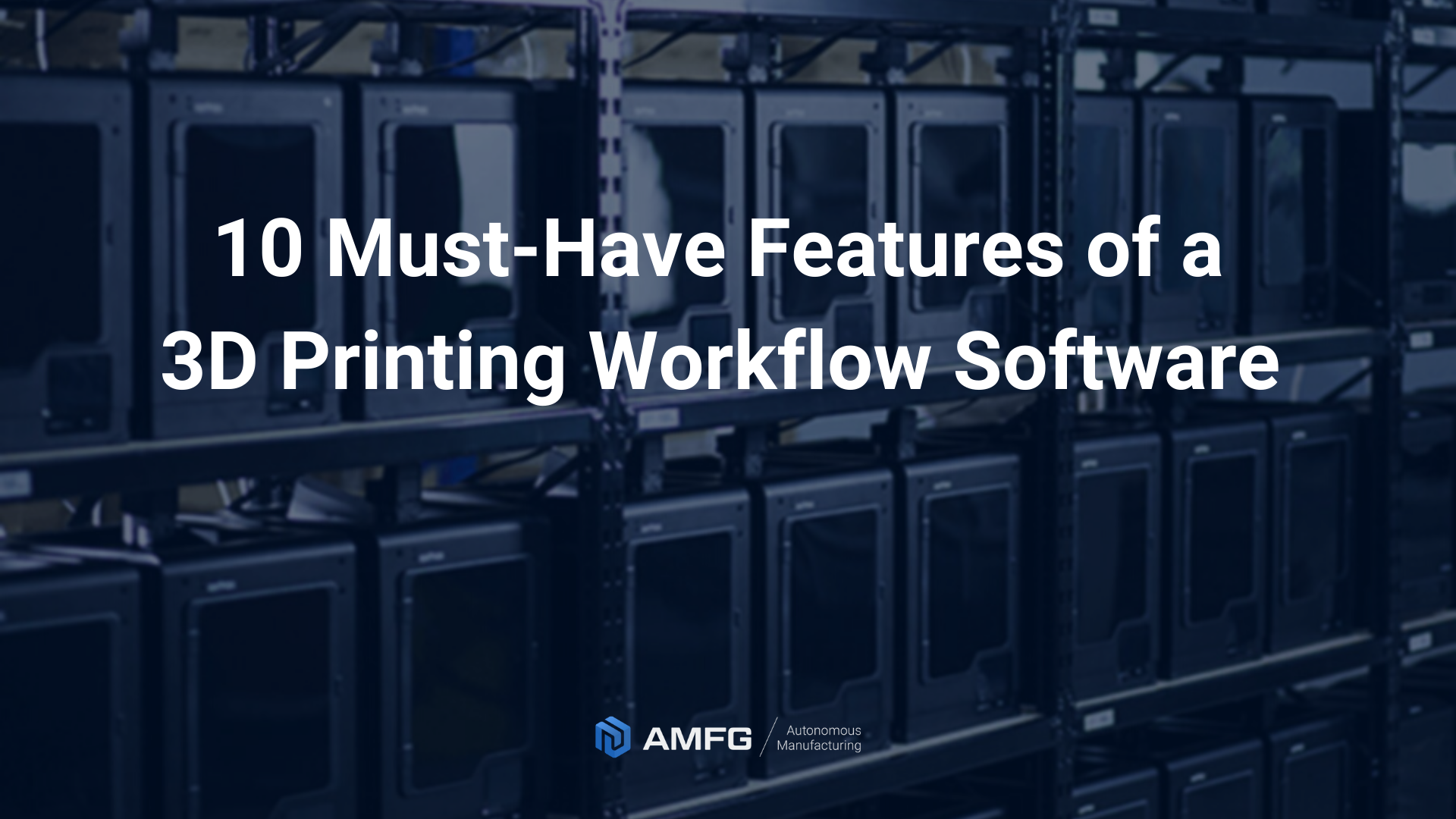 10 Features of a 3D Printing Workflow Software that are Truly Essential